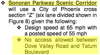 """Sonoran Parkway Scenic Coridor ... No access allowed between Dove Valley Road and Tatum Boulevard"" 2004 Sonoran Parkway Alignment Study, Page 9"